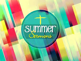 Miss a sermon this summer? Intro Photo